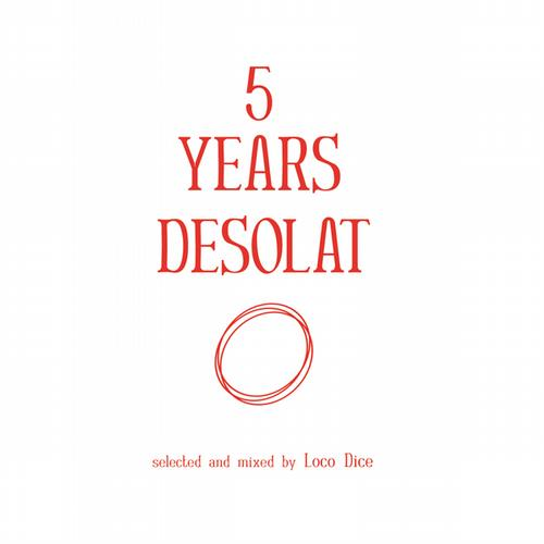 5 Years Desolat (Selected And Mixed By Loco Dice) Album