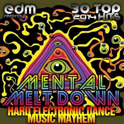 Album Art - Mental Melt Down, Vol. 1 (Hard Electronic Dance Music Mayhem, 30 Top 2014 Hits)