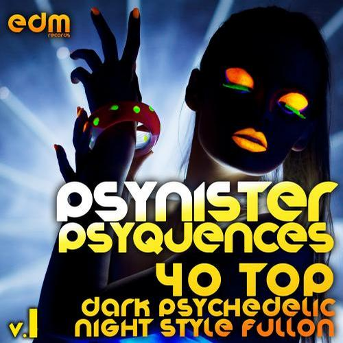 Album Art - Psynister Psyequences, Vol. 1 (40 Top Dark Psychedelic Night Style Fullon Forest Goa Trance)