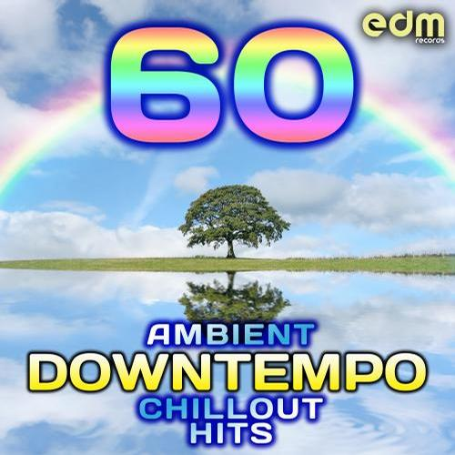 Album Art - 60 Ambient, Downtempo, Chillout Hits (Best of Groovy, Down Beat, Lounge, World, Electronica)