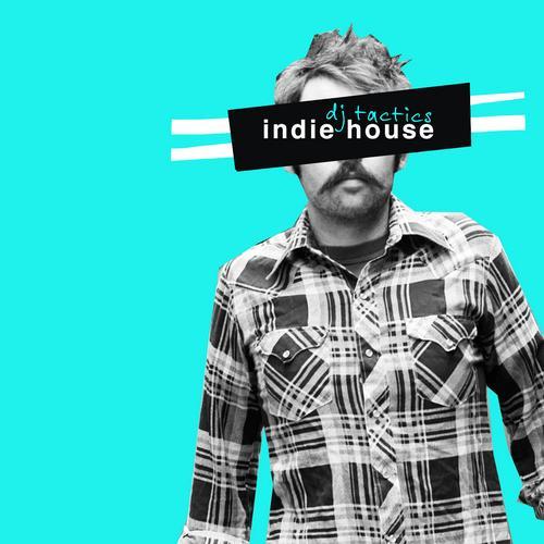 Album Art - DJ Tactics: Indie House Vol 1