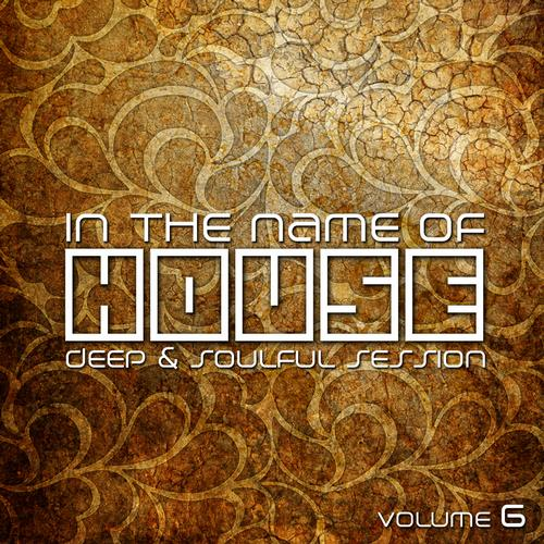Album Art - In The Name Of House - Deep & Soulful Session #6