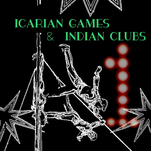 Album Art - Icarian Games And Indian Clubs Volume One