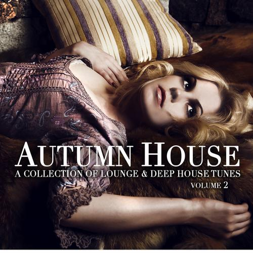 Album Art - Autumn House Vollume 2 - A Collection Of Lounge & Deep House Tunes