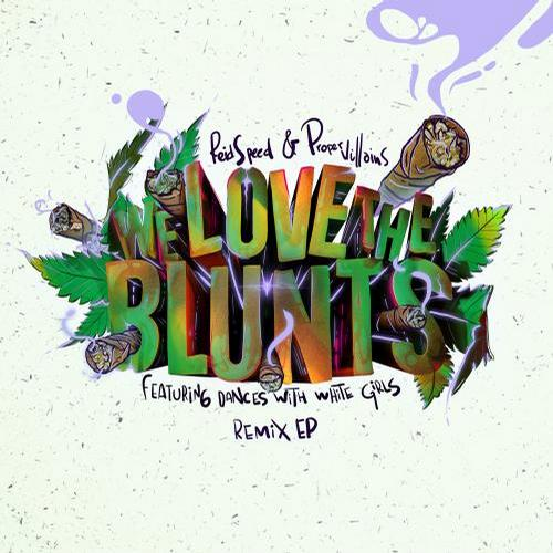 Album Art - We Love the Blunts (feat. Dances with White Girls) Remix EP