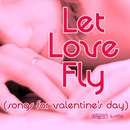 Album Art - Let Love Fly (Songs For Valentine's Day)
