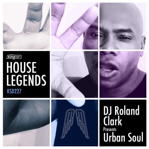 House Legends: DJ Roland Clark Presents Urban Soul Album Art