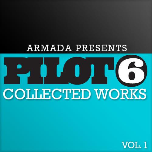 Album Art - Armada Presents Pilot 6 - Collected Works Volume 1