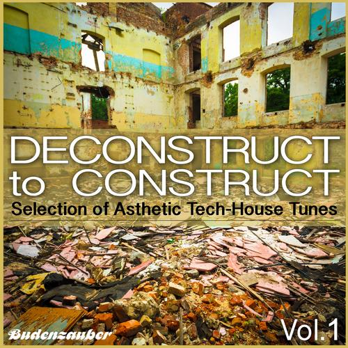 Album Art - Deconstruct to Construct - Selection of Asthetic Tech-House Tunes