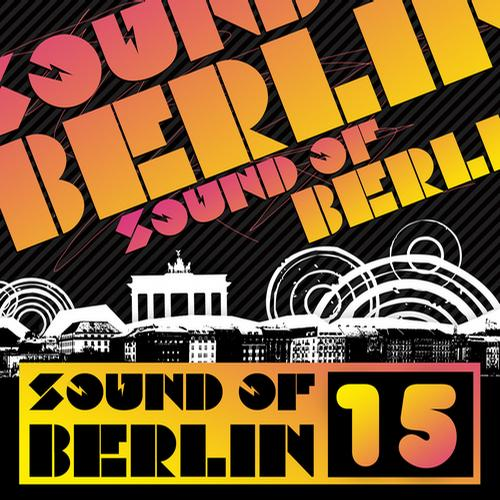 Album Art - Sound of Berlin 15 - The Finest Club Sounds Selection of House, Electro, Minimal and Techno