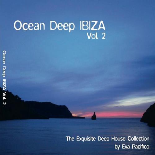 Album Art - Ocean Deep Ibiza, Vol. 2 - The Exquisite Deep House Collection By Eva Pacifico