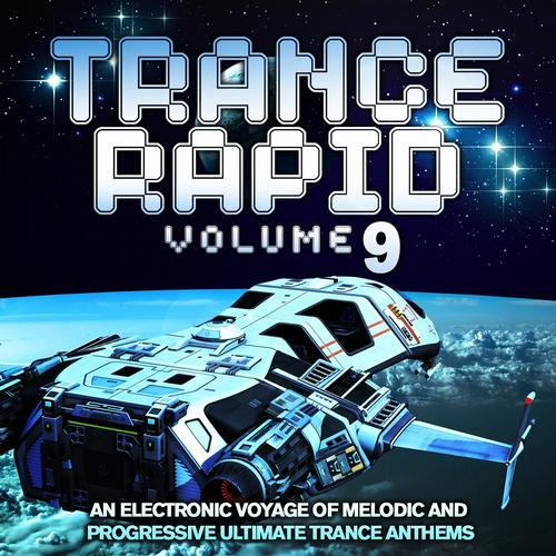 Trance Rapid, Vol.9 (An Electronic Voyage of Melodic and Progressive Ultimate Trance Anthems) Album Art