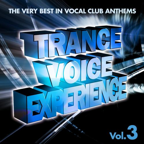 Trance Voice Experience, Vol. 3 (The Very Best in Vocal Club Anthems) Album Art