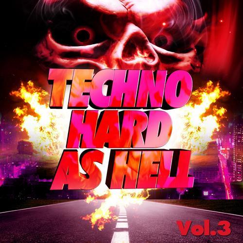 Techno Hard As Hell, Vol. 3 (Ultimate Progressive Tracks and Minimal Techno Tunes) Album
