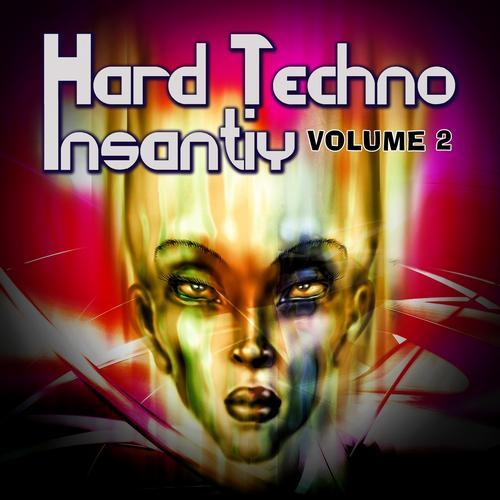 Album Art - Hard Techno Insanity, Vol. 2 (Ultimate Deep and Dark Kickin' Techno Beatz)