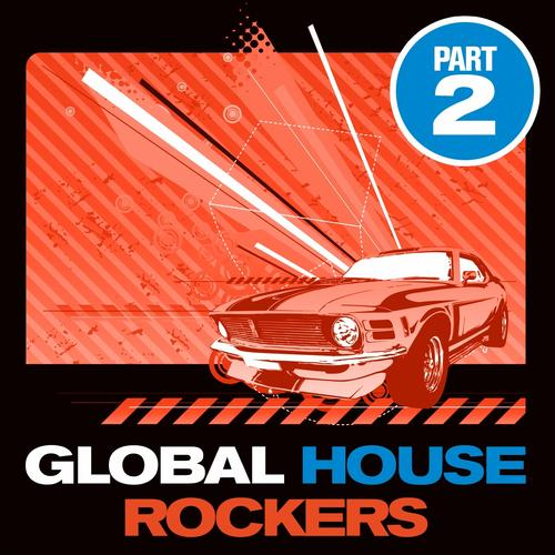 Global House Rockers, Vol. 2 (Amazing House and DJ Dance Traxx) Album Art
