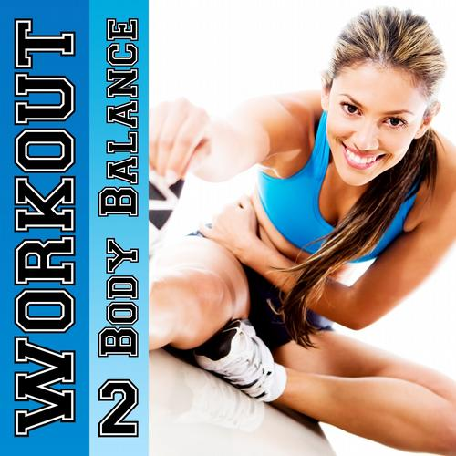Workout - Body Balance, Vol. 2 (25 Energetic House, Electro and Trance Fitness-Burner) Album Art