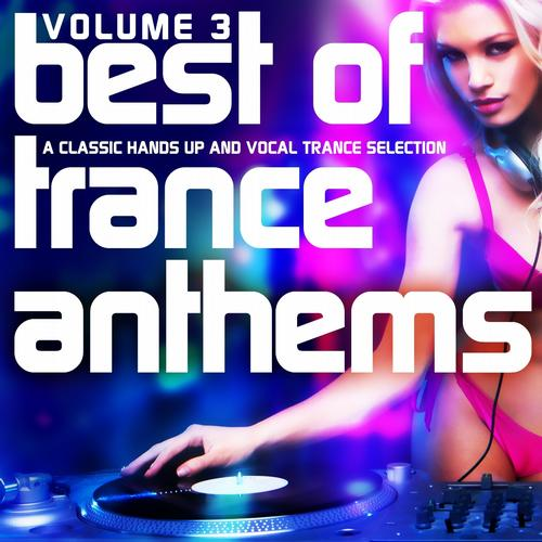 Album Art - Best of Trance Anthems, Vol. 3 (A Classic Hands Up and Vocal Trance Selection)