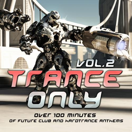 Album Art - Trance Only, Vol. 2 (Over 100 Minutes of Future Club and Hardtrance Anthems)