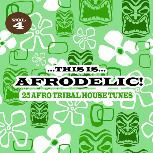 Album Art - This Is Afrodelic Volume 4 - 25 Afro Tribal House Tunes