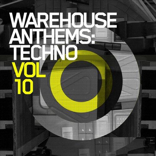 Album Art - Warehouse Anthems: Techno Vol. 10