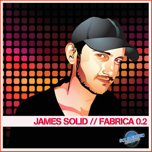 Album Art - James Solid Presents: Fabrica 0.2