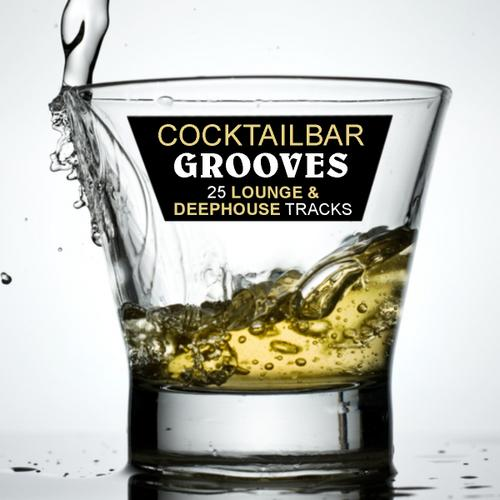 Album Art - Cocktail Bar Grooves Volume 1 - 25 Lounge And Deephouse Tracks