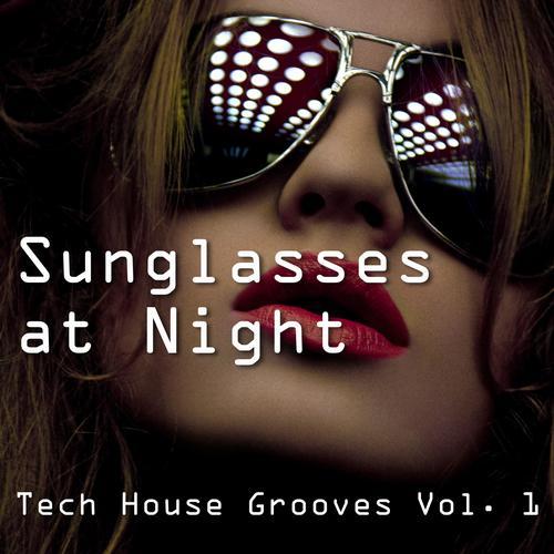 Album Art - Sunglasses At Night - Tech House Grooves Vol. 1