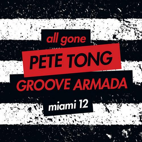 Album Art - All Gone Pete Tong & Groove Armada Miami '12