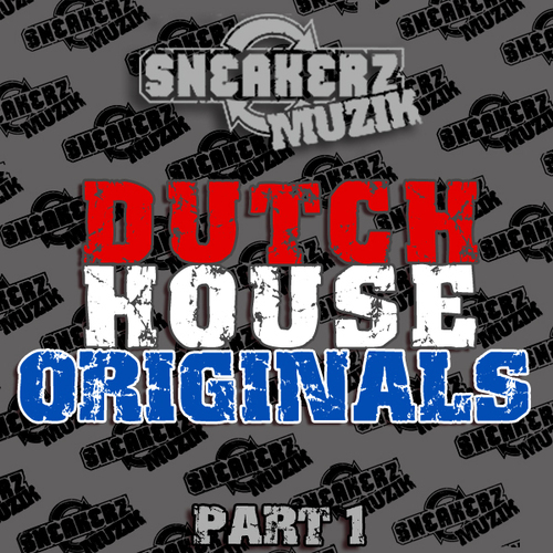 Album Art - Sneakerz Muzik Dutch House Originals Part  1