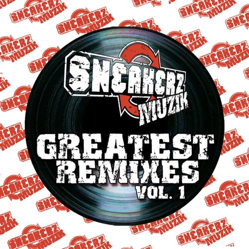 Album Art - Sneakerz Muzik Greatest Remixes Volume 1
