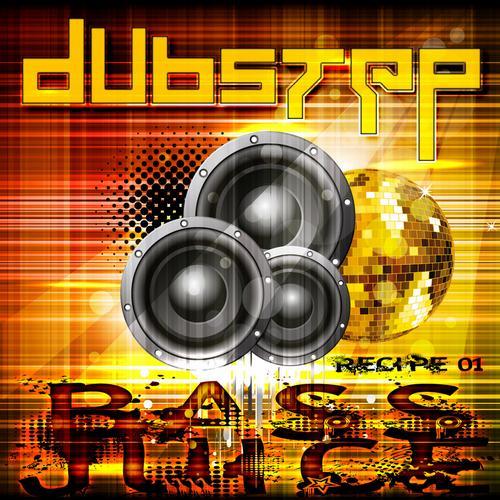 Album Art - Dubstep Bass Juice v.1 Best Top Electronic Dance Hits, Dub, Brostep, Electro, Psystep, Rave Anthem