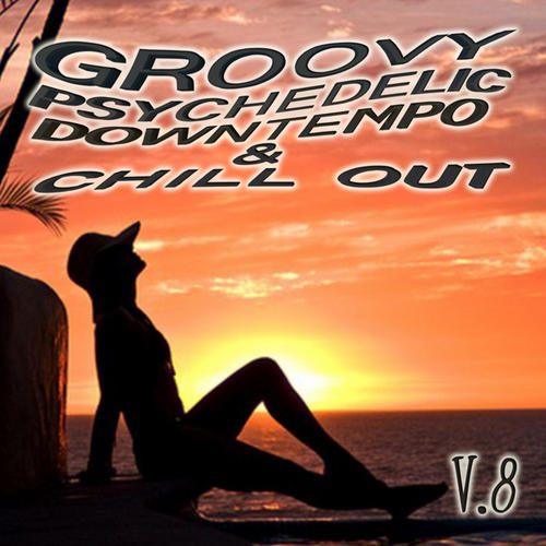 Album Art - Groovy Psychedelic Downtempo & Chill Out V8