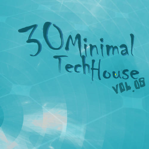 Album Art - 30 Minimal Tech House Volume 08