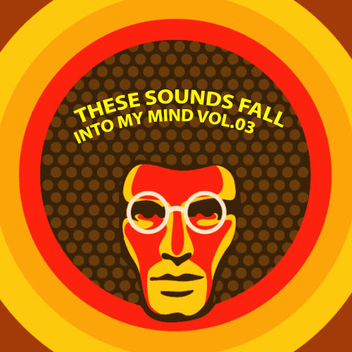 Album Art - These Sounds Fall Into My Mind Vol. 03