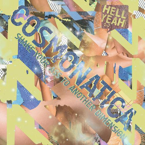 Album Art - Cosmonatica - Shake Your Ass To Another Dimension