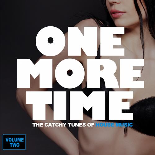 Album Art - One More Time - The Catchy Tunes Of House Music, Vol. 2