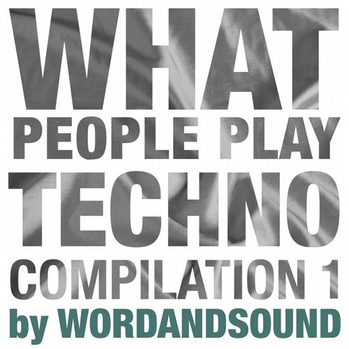Album Art - What People Play Techno Compilation 1 by Wordandsound