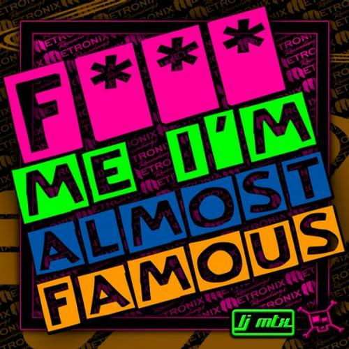 Album Art - F*** Me I'm Almost Famous