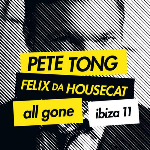 Album Art - Pete Tong & Felix Da Housecat - All Gone Ibiza 11