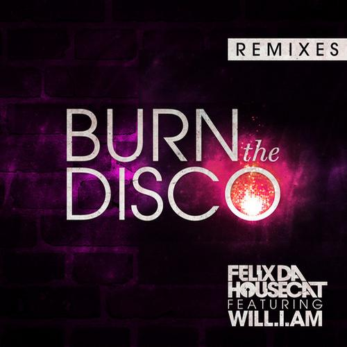 Album Art - Burn The Disco (feat. will.i.am) - Remixes