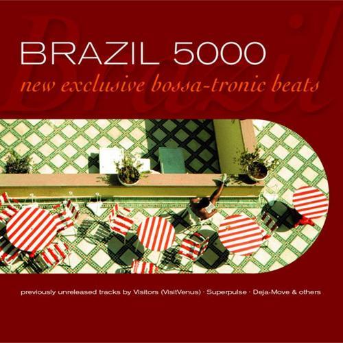 Album Art - Brazil 5000 Volume 1 New Exclusive Bossa Tronic Beats