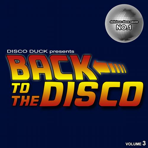 Album Art - Back To The Disco - Delicious Disco Sauce No. 3 (Mixed by Disco Duck)