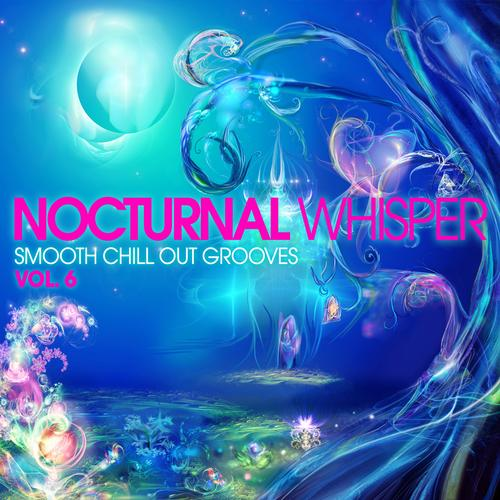 Nocturnal Whisper - Smooth Chill Out Grooves - Vol. 6 Album