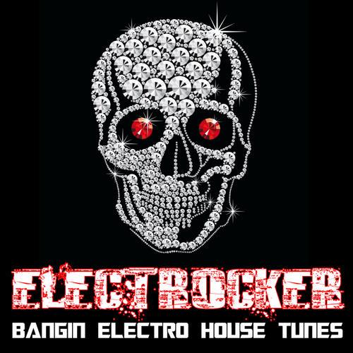 Album Art - Electrocker - Bangin Electro House Tunes
