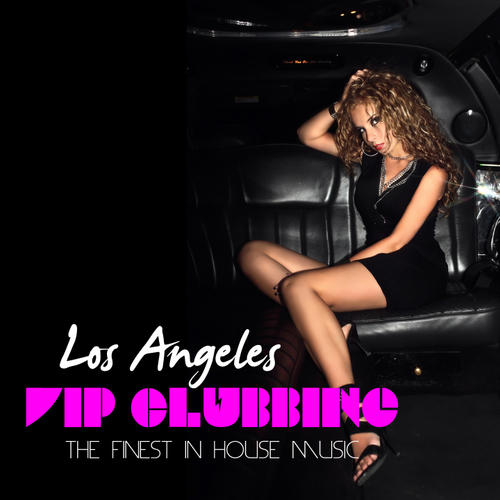 Album Art - Los Angeles VIP Clubbing - The Finest In House Music