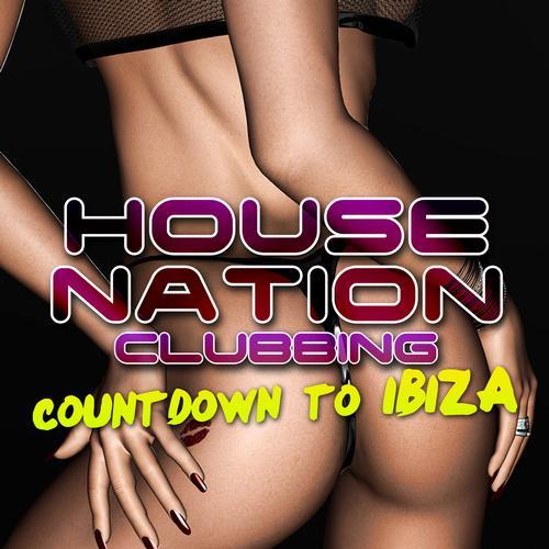 Album Art - House Nation Clubbing Volume 8 - Countdown To Ibiza