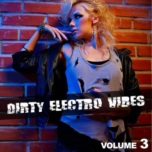 Album Art - Dirty Electro Vibes Volume 3