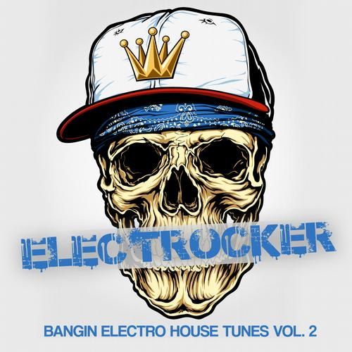 Album Art - Electrocker - Bangin Electro House Tunes Vol. 2