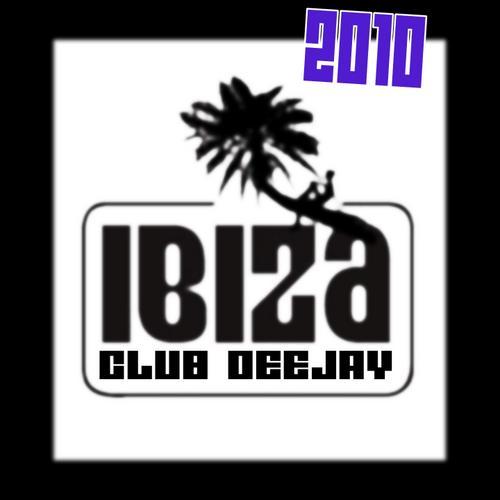 Album Art - Ibiza Club Deejay 2010